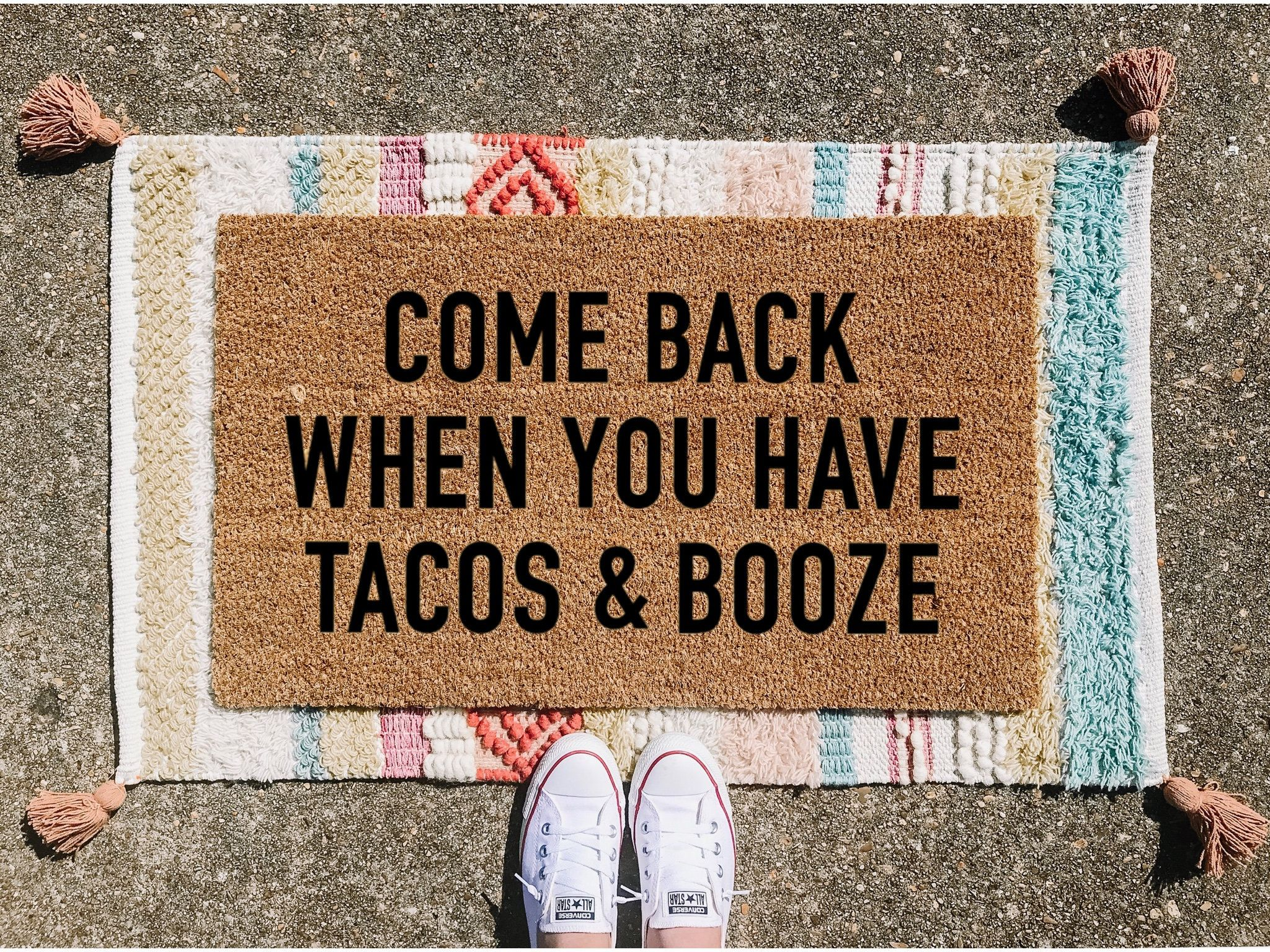 Come Back When You Have Tacos And Booze Doormat Funny Doormat