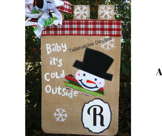 christmas garden flags. Snowman Monogrammed Burlap Garden Flag * Baby It\u0026 Cold Outside Flag* Winter Christmas From TallahatchieDesigns On Etsy Flags