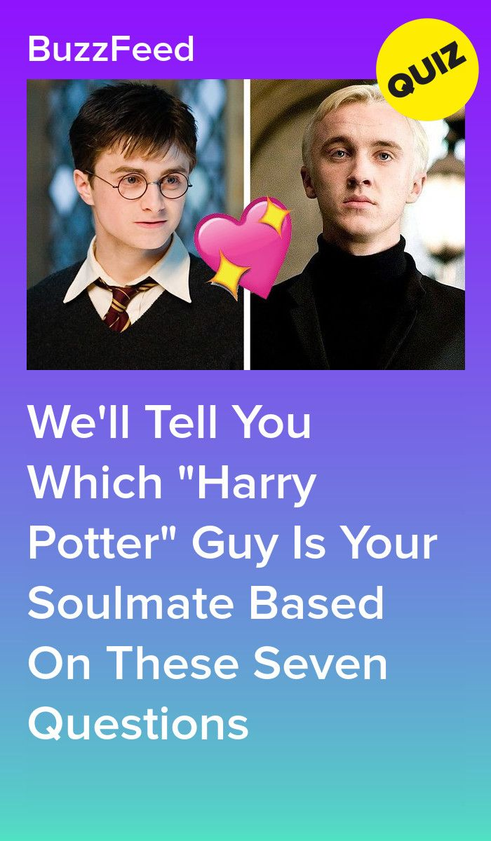 We Ll Tell You Which Harry Potter Guy Is Your Soulmate Based On These Seven Questions Harry Potter Buzzfeed Harry Potter Questions Harry Potter Personality
