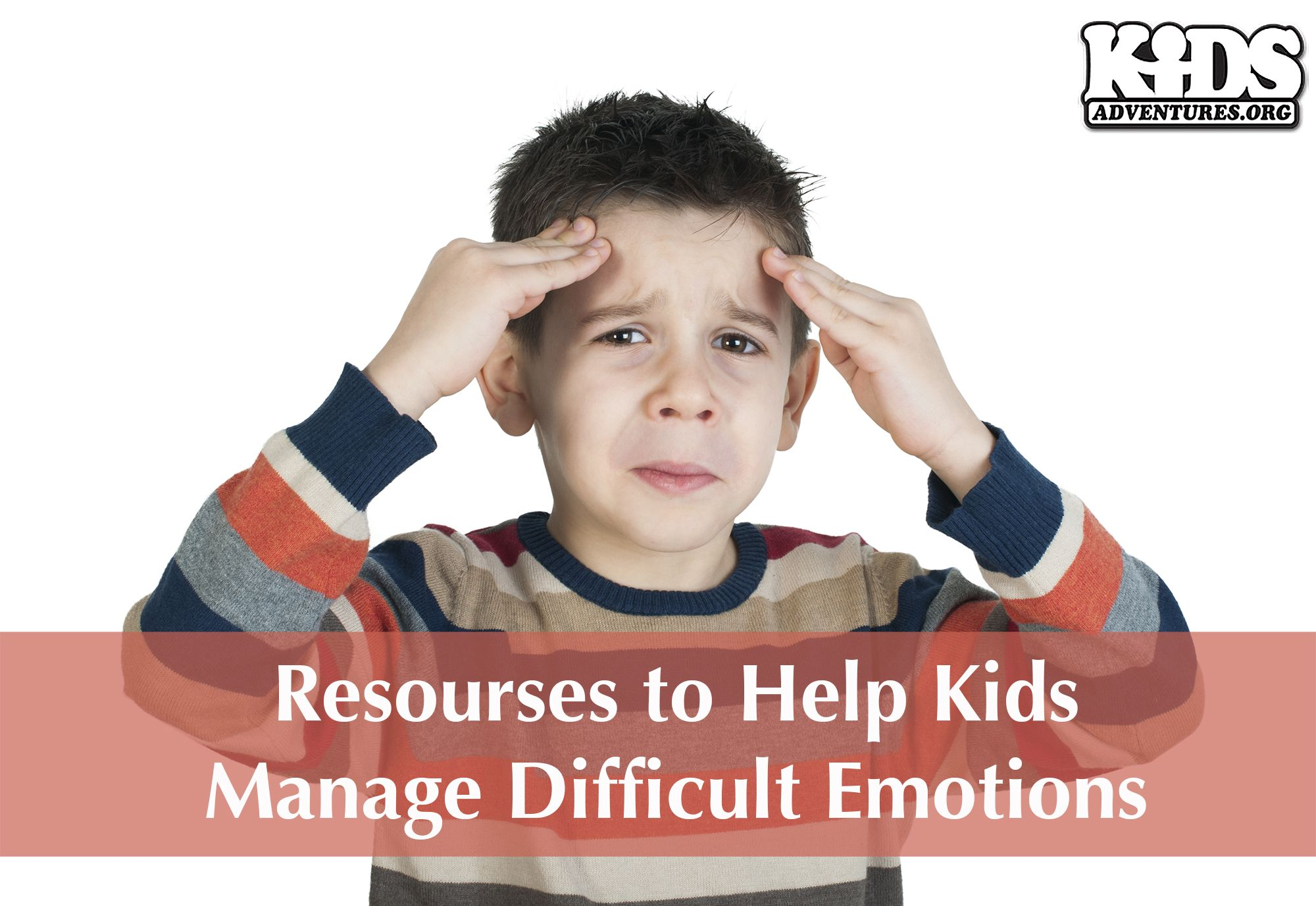 Resources To Help Kids Manage Difficult Emotions Kids