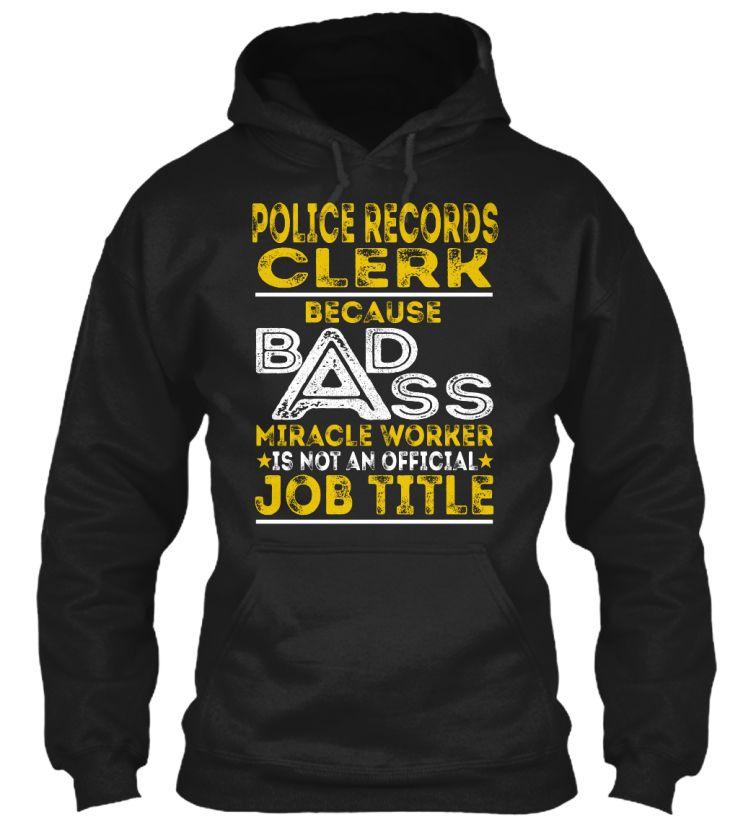 Police Records Clerk - Badass #PoliceRecordsClerk
