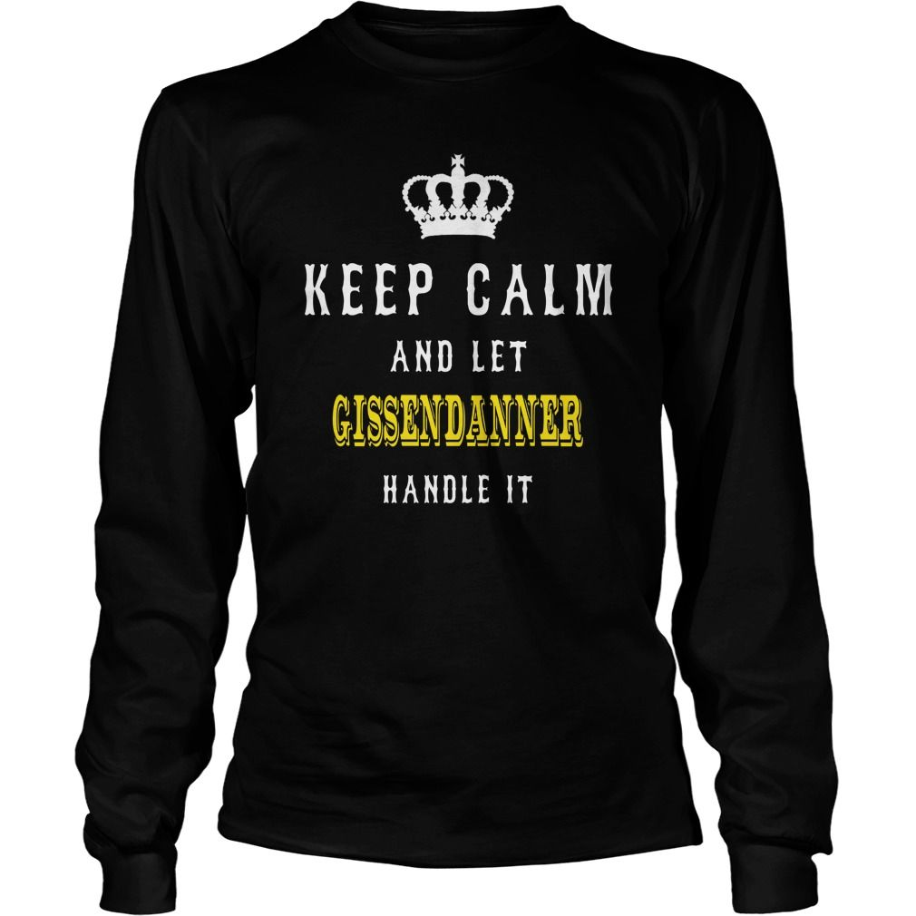 KEEP CALM AND LET GISSENDANNER HANDLE IT #gift #ideas #Popular #Everything #Videos #Shop #Animals #pets #Architecture #Art #Cars #motorcycles #Celebrities #DIY #crafts #Design #Education #Entertainment #Food #drink #Gardening #Geek #Hair #beauty #Health #fitness #History #Holidays #events #Home decor #Humor #Illustrations #posters #Kids #parenting #Men #Outdoors #Photography #Products #Quotes #Science #nature #Sports #Tattoos #Technology #Travel #Weddings #Women