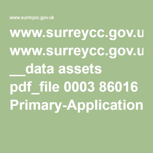 www.surreycc.gov.uk __data assets pdf_file 0003 86016 Primary-Application-Form_2016.PRINT_V3.pdf