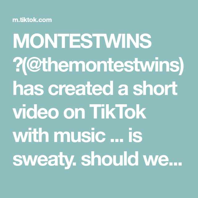 Montestwins Themontestwins Has Created A Short Video On Tiktok With Music Is Sweaty Should We Do More Selfie Poses Instagram The Originals Music