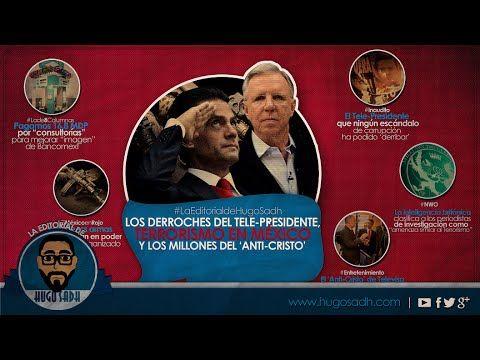 Los Derroches del Tele-Presidente, Terrorismo en México y Los Millones d...