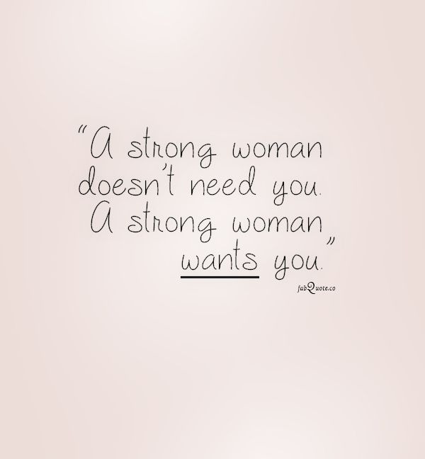 """Im A Strong Woman Quotes: """"A Strong Woman Wants You"""" Quote (scheduled Via Http://www"""