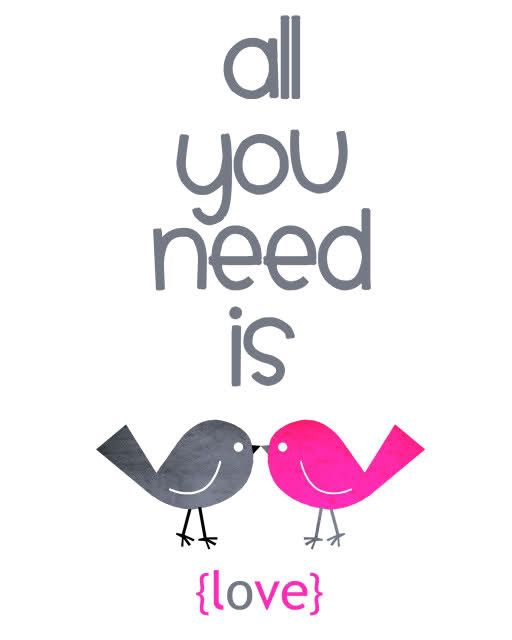 all you need is love printable So reminds me of Kristen k n her love for this phrase :)