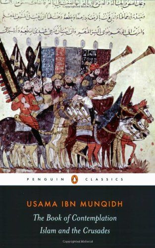The Book of Contemplation: Islam and the - The Book of Contemplation: Islam and the Crusades (Penguin Classics) by Usama ibn Munqidh  140455132[/ca...  #Islam #UsamaibnMunqidh