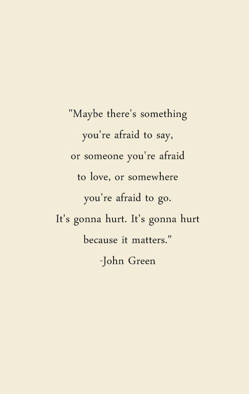 I Need To Remember This  Quotes    John Green Wisdom