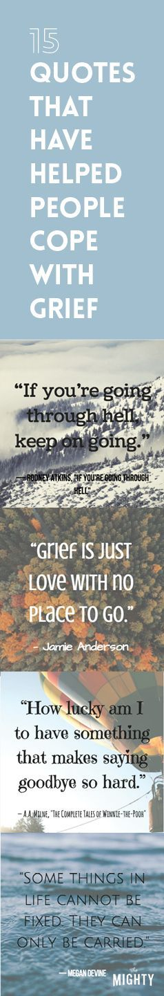 15 Comforting Quotes That Have Helped People Cope With Grief Comfort Quotes Grief Words Of
