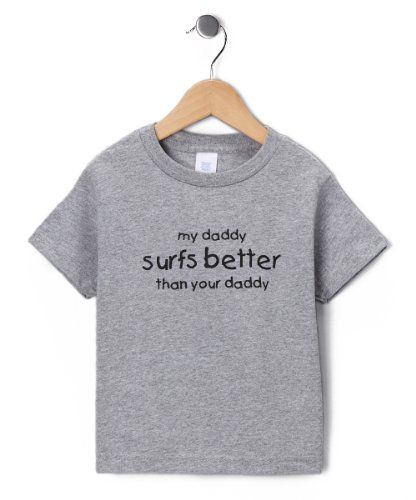 My Daddy Surfs Better Than Your Daddy Cotton Short Sleeve Toddler Boys T-Shirt