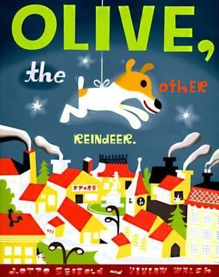 Olive the Other Reindeer by Otto J. Seibold