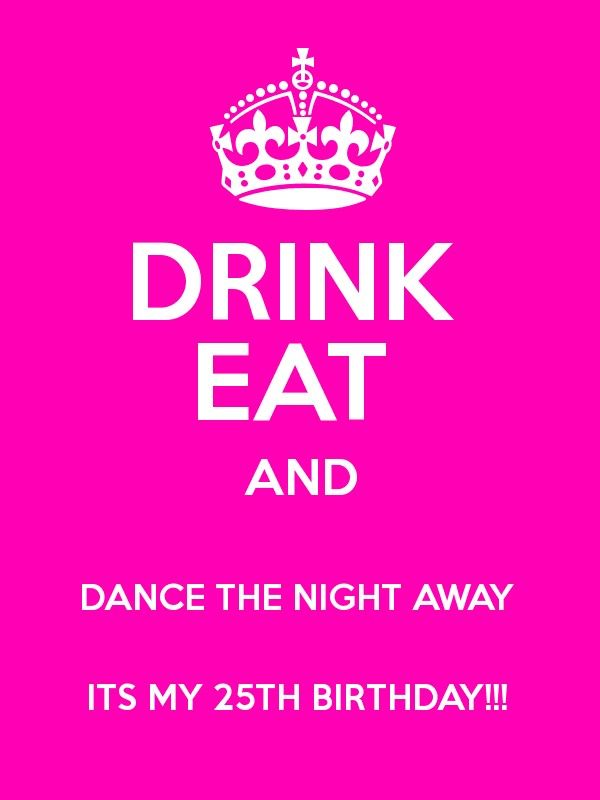 Keep Calm and DANCE THE NIGHT AWAY  ITS MY 25TH BIRTHDAY!!!  Poster
