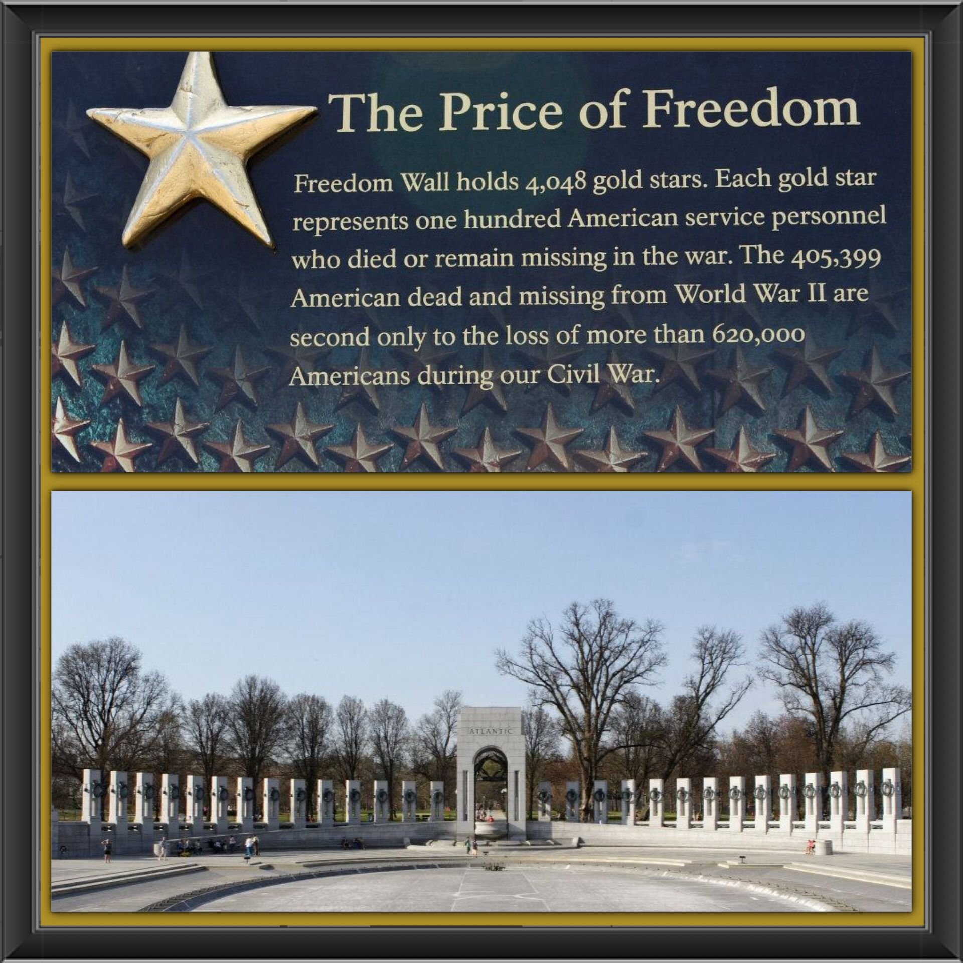 Wwii Memorial 405 399 Men And Women Are Either Dead Or Missing From Wwii Alone According To The Gold Star The Price Freedom Wall Faith Hope Love The Freedom