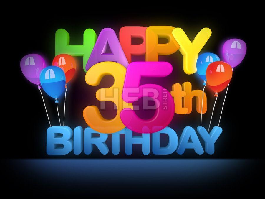 "HAPPY 35th BIRTHDAY JOSHUA AND MANY BLESSING ENJOY I LOVE YOU MOM ""MS PW"" Happy-35th-Birthday-Title-dark-4964.jpg (900×675)"
