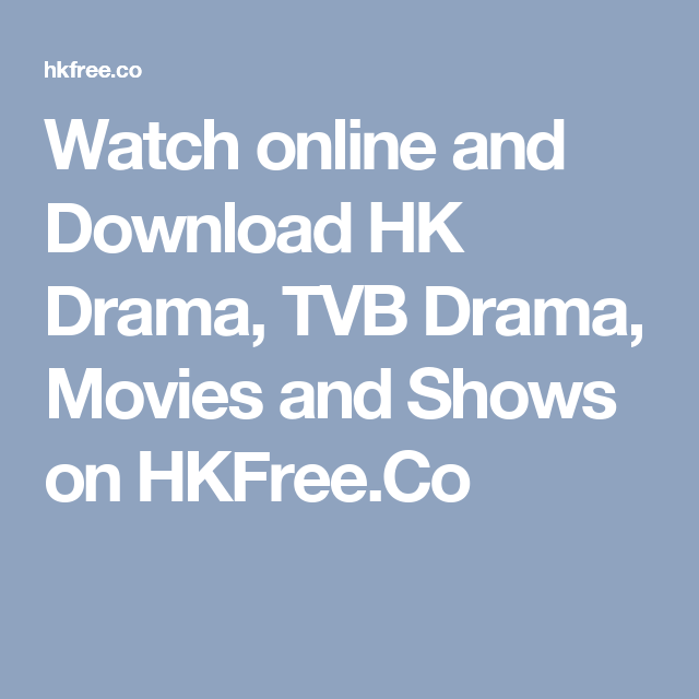 Watch online and Download HK Drama, TVB Drama, Movies and