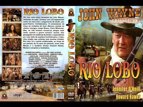 Rio Lobo Filme Completo Dublado Filmes Completos Filmes