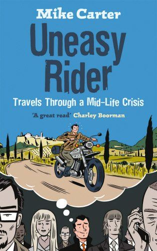 Uneasy Rider: 20,000 miles on two wheels in search of love, life and answers by Mike Carter http://www.amazon.ca/dp/0091922682/ref=cm_sw_r_pi_dp_8za3vb1M2F6A2