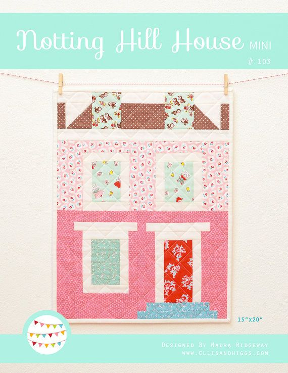 PDF Quilt Pattern - Notting Hill House MINI