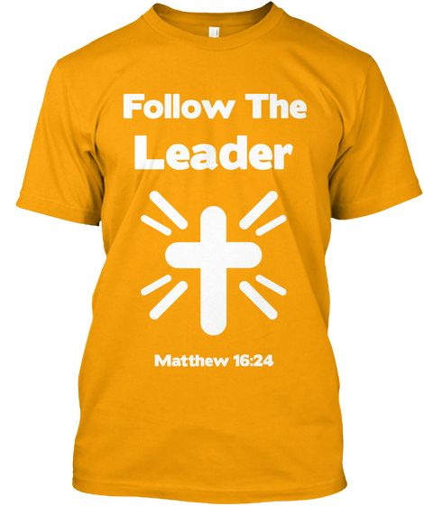 This unisex Hanes Tagless tee references Matthew 16:24 where Jesus tells us to take up our cross and follow Him.  Let's start a worldwide game of Follow the Leader!  10% of profits go to Make-a-Wish! Many colors available and sizes up to 5XL!
