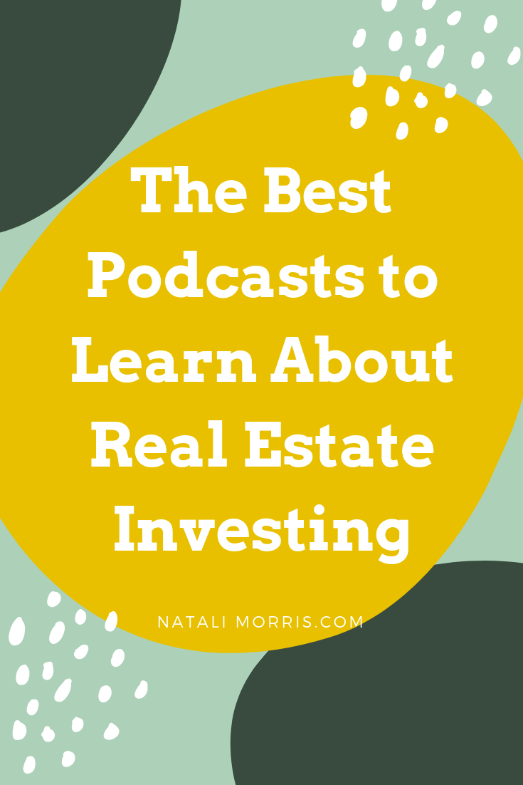 The Best Podcasts To Learn Real Estate Investing Real Estate