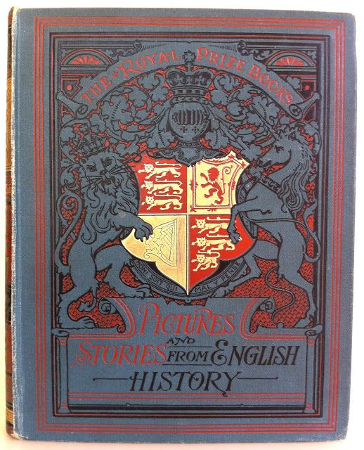 Pictures and Stories from English History. London: Thomas Nelson and Sons, 1891. [Royal Prize Books series] Beautiful Antique Books