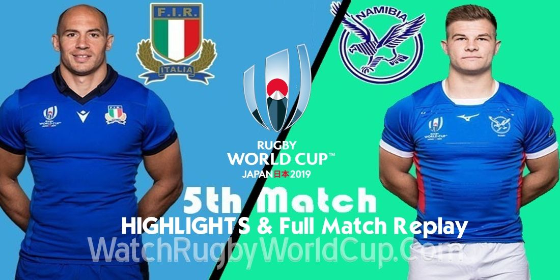 Namibia Vs Italy Rwc 2019 Highlights Full Game Replay Rugby World Cup Full Match World Cup