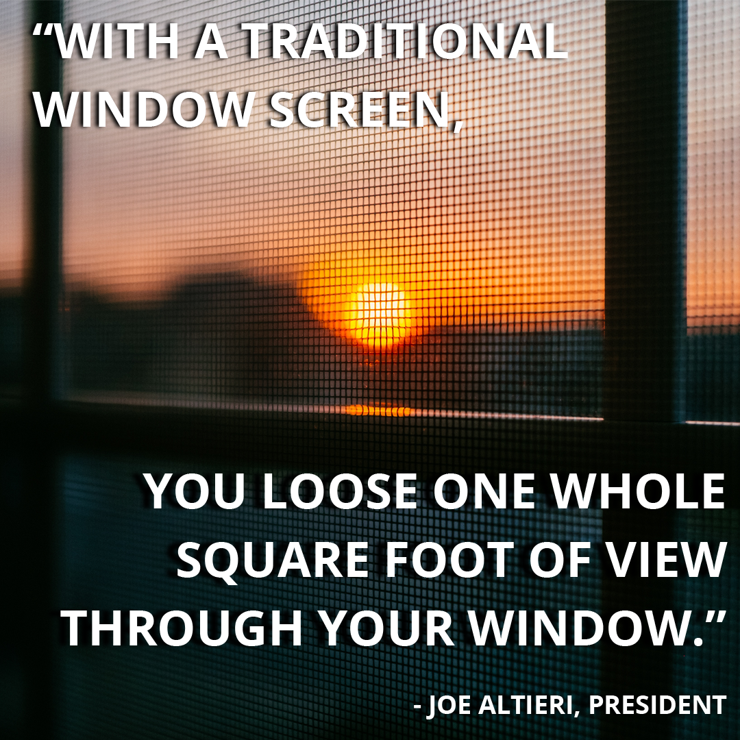 Your Traditional Aluminum Window Screen Can Take Up To A Square Foot If Not More Of A View That You Paid For With F Flexscreen Window Screens Flex Screen