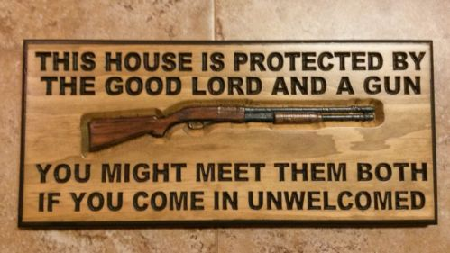 Primitive sign~This House Is Protected By The Good Lord And A Gun~3D carved
