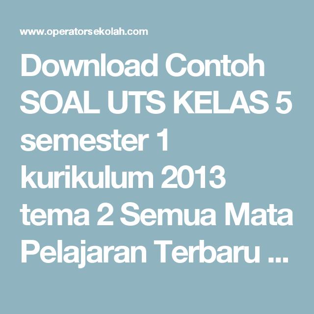Download Contoh Soal Uts Kelas 5 Semester 1 Kurikulum 2013 Tema 2 Semua Mata Pelajaran Terbaru 2015 Operator Sekolah Education Microsoft Excel Download