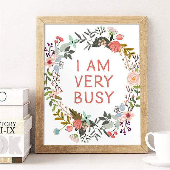 Office Decor I Am Very Busy Office Sign Motivational Print