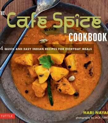 The cafe spice cookbook 84 quick and easy indian recipes for the cafe spice cookbook 84 quick and easy indian recipes for everyday meals pdf forumfinder Image collections