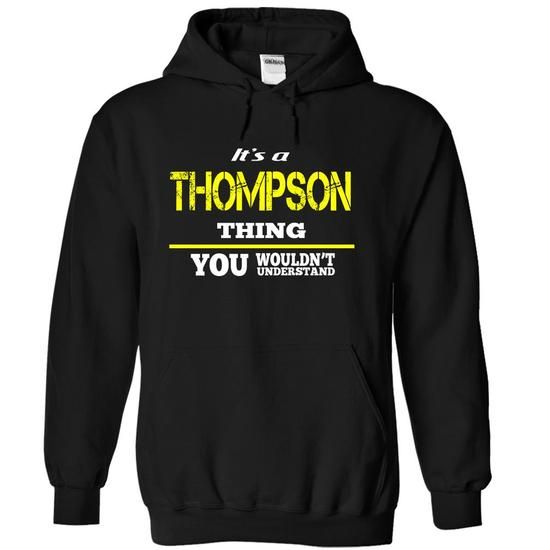 THOMPSON Tee/Hoodie - Best Edition1-pffxtupcrp - #white tee #hoodie upcycle. ORDER NOW => https://www.sunfrog.com/No-Category/THOMPSON-TeeHoodie--Best-Edition1-pffxtupcrp-Black-20201611-Hoodie.html?68278