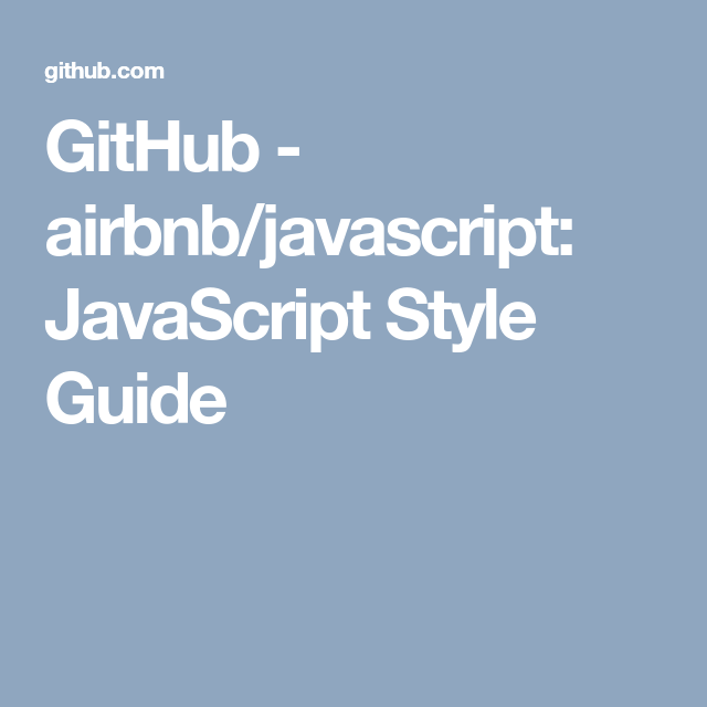 GitHub - airbnb/javascript: JavaScript Style Guide | Style ...