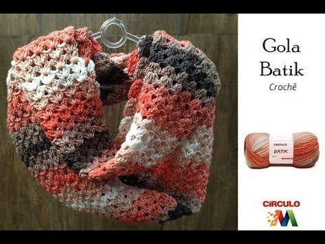 Gola de Crochê Batik Dupla Mega Armarinho - YouTube | crochê | Pinterest