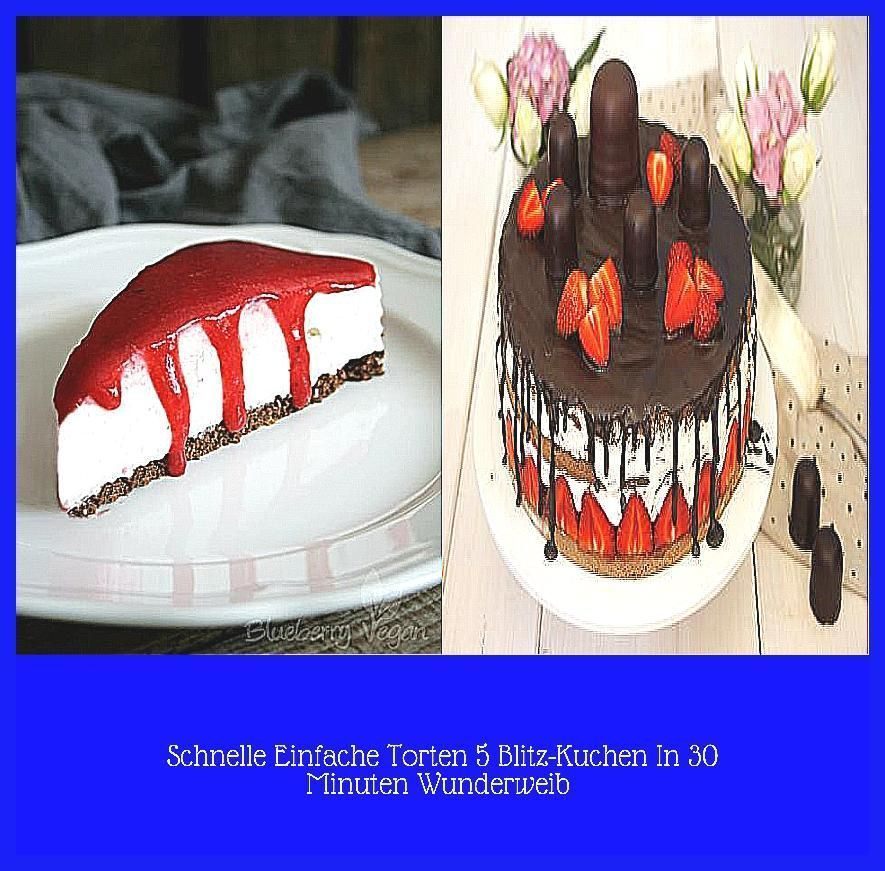 Photo of Schnelle Einfache Torten 5 Blitz-Kuchen In 30 Minuten   Wunderweib –  Vegane Fri…