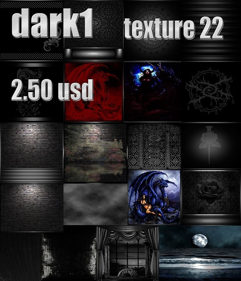 DARK 1   --22 TEXTURES  USD 2.50