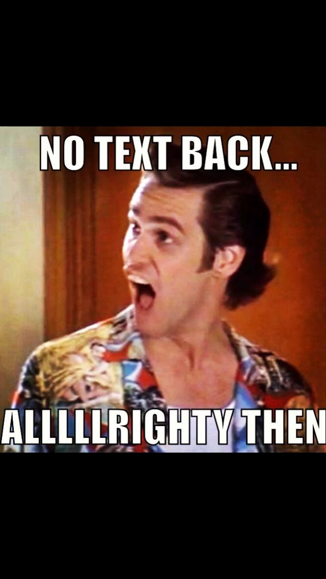 No Text Back Meme : Doesn't, Back..., Back,, Friend, Meme,, Quotes