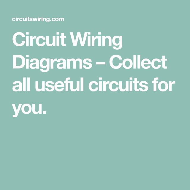 Circuit Wiring Diagrams  U2013 Collect All Useful Circuits For You