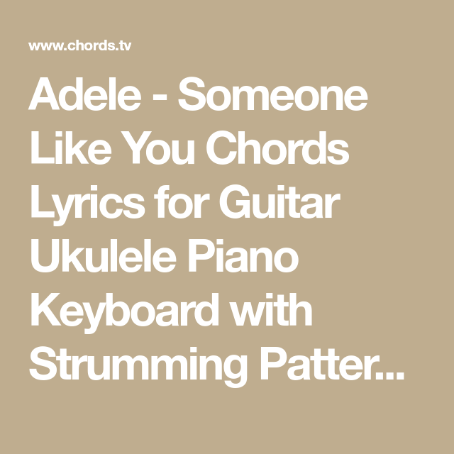 Adele Someone Like You Chords Lyrics For Guitar Ukulele Piano