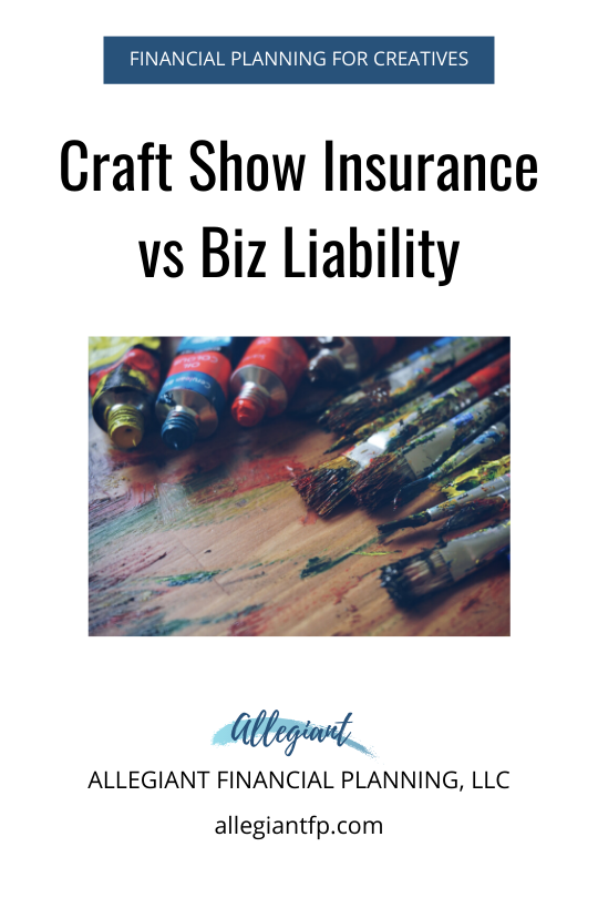 Craft Show Insurance Versus Business Liability Coverage In 2020 Success Business Service Based Business Small