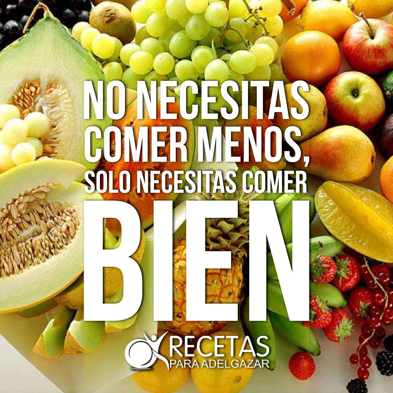 Solo Necesitas Comer Bien Frase Nutrilife Pinterest Comer  ~ Aprender A Comer Bien Para Adelgazar