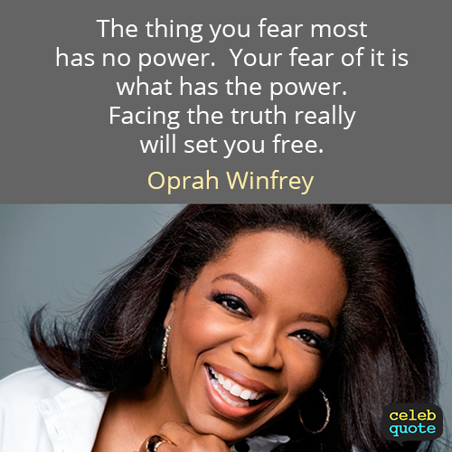 Oprah Winfrey Quote (About fear, power, truth) Quotes