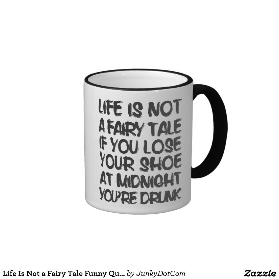 Life Is Not A Fairy Tale Funny Quote Classic White Coffee Mug