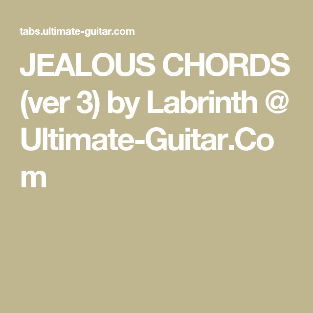 Jealous Chords Ver 3 By Labrinth Ultimate Guitar Music