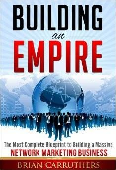 Building an empire the most complete blueprint to building a its an actual action plan building an empire the most complete blueprint to building a massive network marketing business by brian carruthers malvernweather Image collections