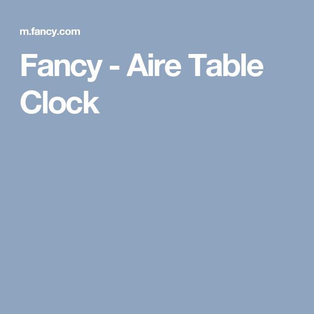 Fancy - Aire Table Clock