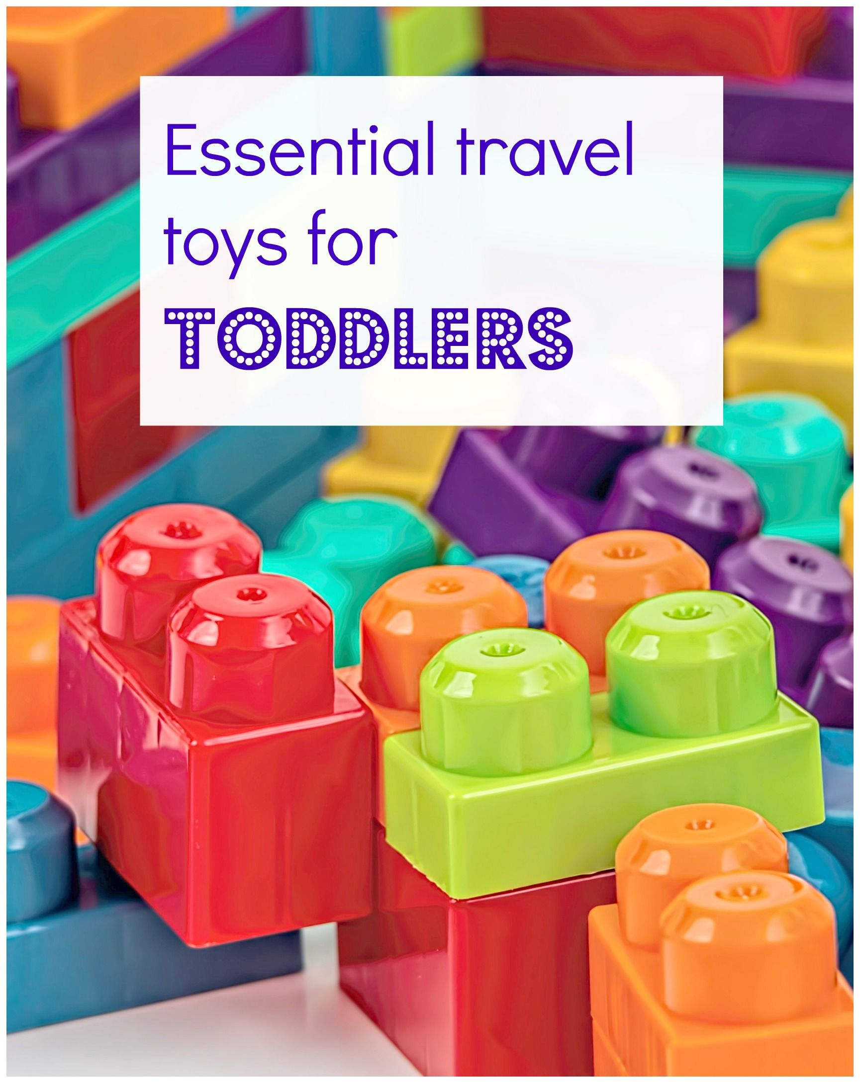 Travel checklist Your essential toddler travel toys