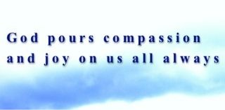 LLM Calling: God pours compassion and joy on us always