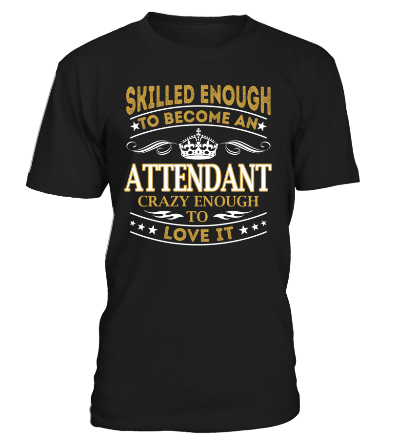 Attendant - Skilled Enough To Become #Attendant